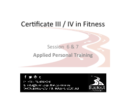 Certificate III / IV in Fitness PowerPoint PPT Presentation