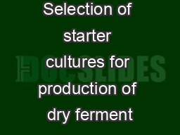 Selection of starter cultures for production of dry ferment
