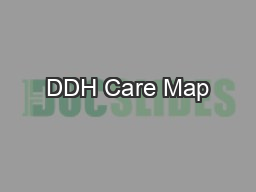 DDH Care Map PowerPoint PPT Presentation
