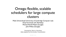Omega: flexible, scalable schedulers for large compute