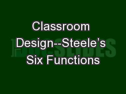 Classroom Design--Steele's Six Functions PowerPoint PPT Presentation