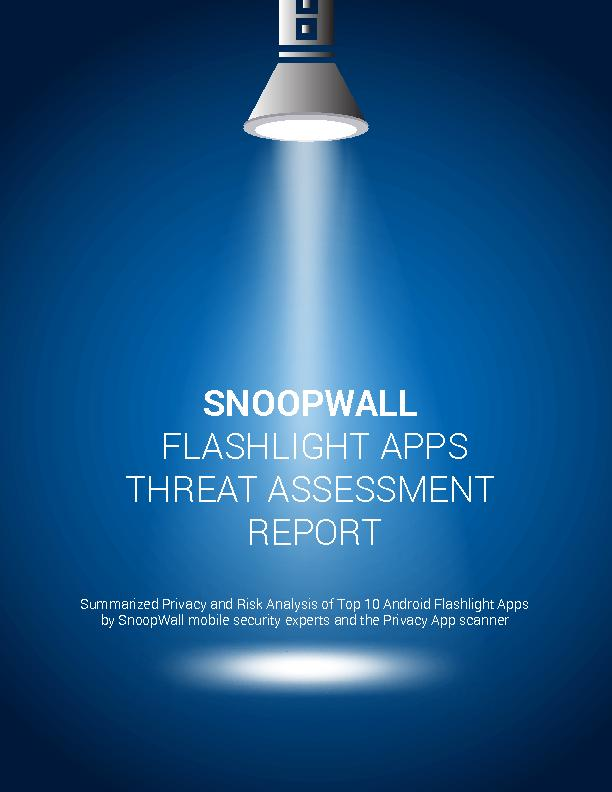 SNOOPWALL FLASHLIGHT APPSTHREAT ASSESSMENT REPORTSummarized Privacy an PowerPoint PPT Presentation