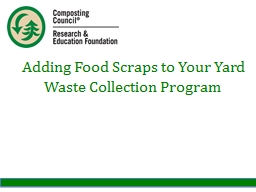 Adding Food Scraps to Your Yard Waste Collection Program PowerPoint PPT Presentation