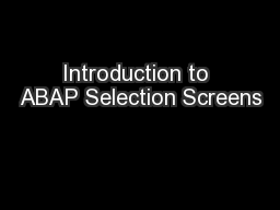 Introduction to ABAP Selection Screens