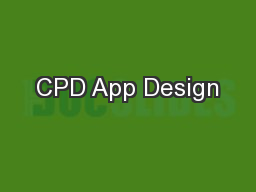CPD App Design PowerPoint PPT Presentation