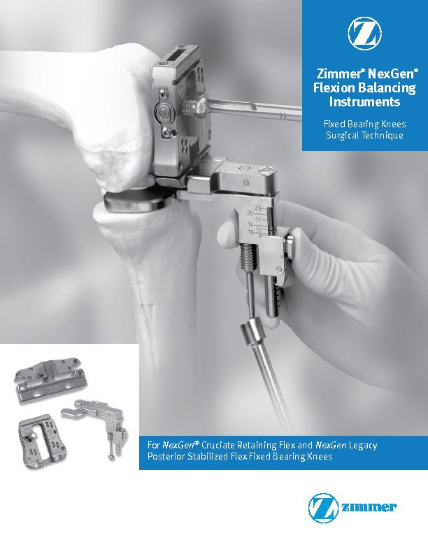 For  Cruciate Retaining Flex and  Legacy Posterior Stabilized Flex Fix