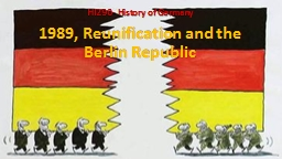 1989, Reunification and the Berlin Republic