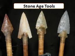 Stone Age Tools PowerPoint PPT Presentation
