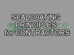 SEALCOATING PRINCIPLES for CONTRACTORS