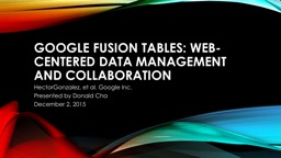 Google Fusion Tables: Web-Centered Data Management and Coll