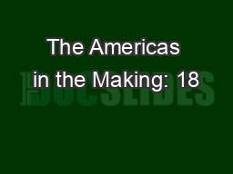 The Americas in the Making: 18