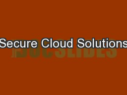 Secure Cloud Solutions PowerPoint PPT Presentation