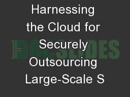 Harnessing the Cloud for Securely Outsourcing Large-Scale S