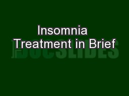 Insomnia Treatment in Brief PowerPoint PPT Presentation
