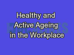 Healthy and Active Ageing in the Workplace