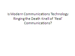 Is Modern Communications Technology