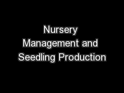 Nursery Management and Seedling Production PowerPoint PPT Presentation