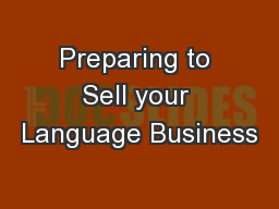 Preparing to Sell your Language Business PowerPoint PPT Presentation