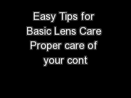 Easy Tips for Basic Lens Care Proper care of your cont