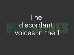 The discordant voices in the f