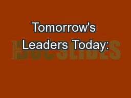 Tomorrow's Leaders Today: PowerPoint Presentation, PPT - DocSlides