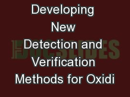 Developing New Detection and Verification Methods for Oxidi