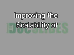 Improving the Scalability of