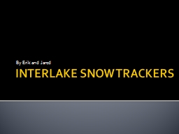 INTERLAKE SNOW TRACKERS
