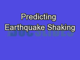 Predicting Earthquake Shaking
