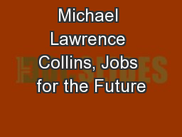 Michael Lawrence Collins, Jobs for the Future