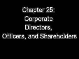 Chapter 25: Corporate Directors, Officers, and Shareholders