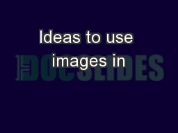 Ideas to use images in