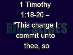 """1 Timothy 1:18-20 – """"This charge I commit unto thee, so"""
