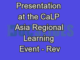 Presentation at the CaLP Asia Regional Learning Event - Rev PowerPoint PPT Presentation