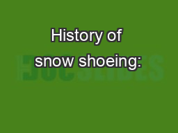 History of snow shoeing: