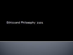 Ethics and Philosophy 2101