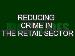 REDUCING CRIME IN THE RETAIL SECTOR PowerPoint PPT Presentation