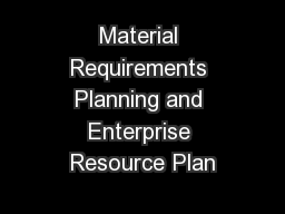 Material Requirements Planning and Enterprise Resource Plan