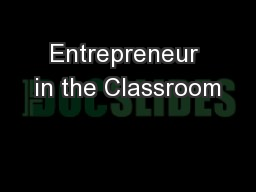 Entrepreneur in the Classroom PowerPoint PPT Presentation