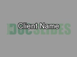 Client Name PowerPoint Presentation, PPT - DocSlides