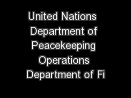 United Nations  Department of Peacekeeping Operations Department of Fi