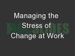 Managing the Stress of Change at Work