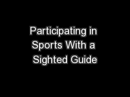 Participating in Sports With a Sighted Guide PowerPoint PPT Presentation