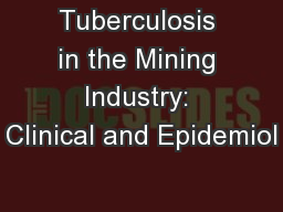 Tuberculosis in the Mining Industry: Clinical and Epidemiol