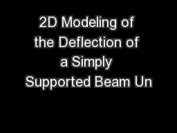 2D Modeling of the Deflection of a Simply Supported Beam Un