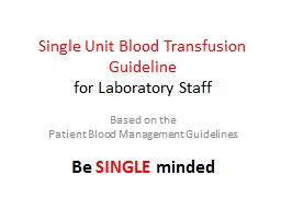 Single Unit Blood Transfusion Guideline PowerPoint PPT Presentation