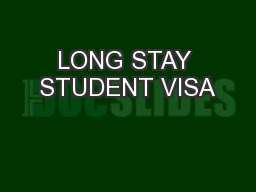 LONG STAY STUDENT VISA