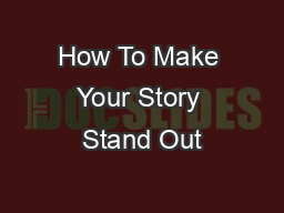 How To Make Your Story Stand Out PowerPoint PPT Presentation