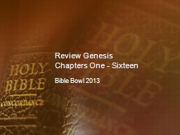 Review Genesis Chapters One - Sixteen