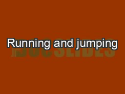Running and jumping PowerPoint PPT Presentation